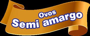 Ovos Semi Amargo